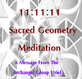 11:11:11 Sacred Geometry Meditation - A Message From The Archangel Group Uriel