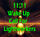 11:11 Wake Up Call For Lightworkers