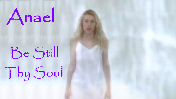 Anael - Be Still Thy Soul