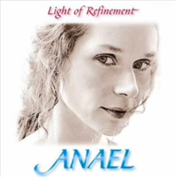 Anael Light of Refinement new Age Music