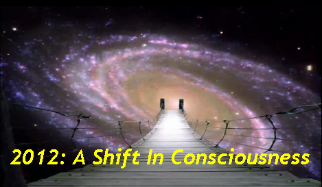 2012 A Shift in Consciousness