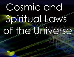 Spiritual and Cosmic Laws and Principles
