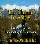 Ultimate Love Story - The Unity of the Dark and Light Brotherhoods
