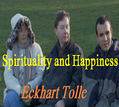 Eckhart tolle spirituality and happiness rare interview