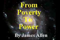 From Poverty To Power Mental Universal Principles James Allen