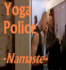 Namaste Mother Fker Yoga Police New Age Comedy