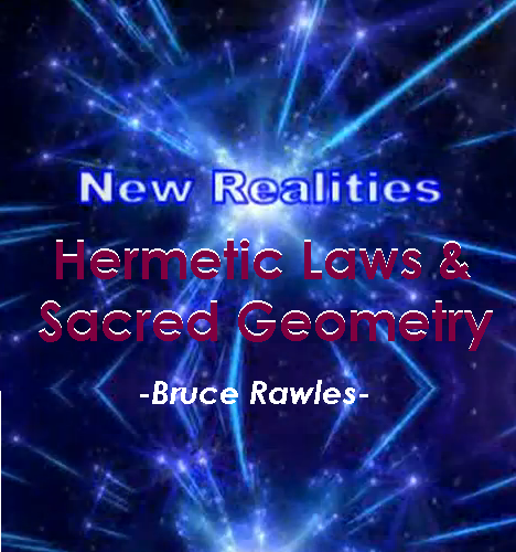 Seven Hermetic Laws & Sacred Geometry - Bruce Rawles