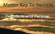 The Master Key To Success: Definiteness of Purpose by Napoleon Hill