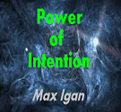 Power of Intention with Max Igan