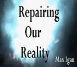 Repairing Our Reality with Max Igan