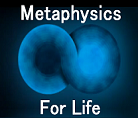 Metaphysics For Life