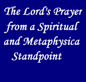 Lords prayer from metaphysical and spiritual standpoint - spiritual awakenings