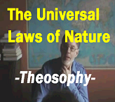 Theosophical Universal Laws & Principles of Nature