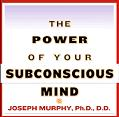 The Power of the Subconscious Mind