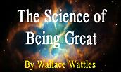 The Science of Being Great by Wallance Wattles