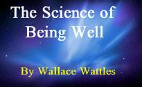 The Science of Being Well by Wallance Wattles