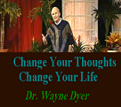 Dr. Wayne Dyer Change Your Thoughts Change Your Life